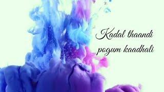 KADAL THANDI POGUM KADHALI  // Whatsapp status // #Tamil song #Anirudh songs #Love songs tamil