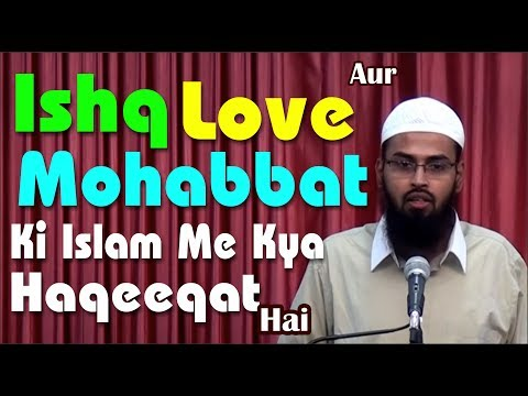 Ishq Love Aur Mohabbat Ki Islam Me Kya Haqeeqat Hai By Adv. Faiz Syed