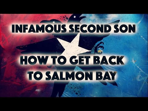 InFAMOUS Second Son: How To Get Back To Salmon Bay (Tutorial)