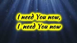 Watch Chris Tomlin Need You Now video