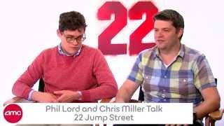 Phil Lord & Chris Miller Talk 22 JUMP STREET With AMC