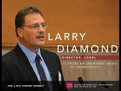 Larry Diamond - Is There an Emerging Crisis of Democracy?