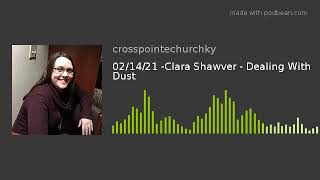 02/14/21 -Clara Shawver - Dealing With Dust