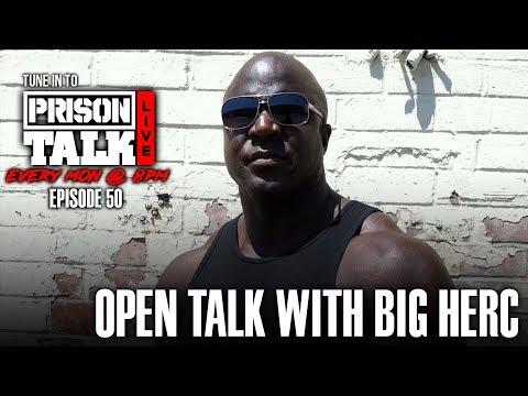 Open Talk with Big Herc - Prison Talk Live Stream E50