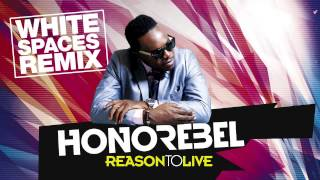 HONOREBEL - Reason To Live (White Spaces RMX)
