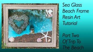 Sea Glass Beach Frame Resin Art Tutorial (Part Two)