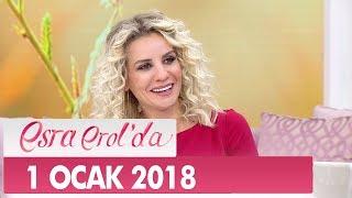 Esra Erol'da 1 Ocak 2018 Pazartesi - Tek Parça