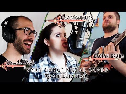 Vyrn Song [SUB ENG] - Granblue Fantasy | Metal Cover by Dacian Grada, Danilo Ciaffi & Psamathes
