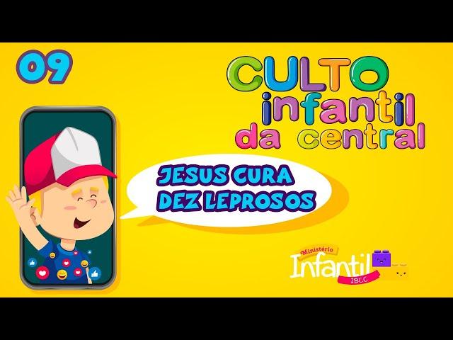 culto infantil da central ep.09 // Jesus cura dez leprosos
