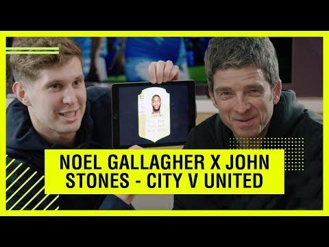Noel Gallagher + John Stones Chat Man City + Man Utd FIFA 18 Ratings