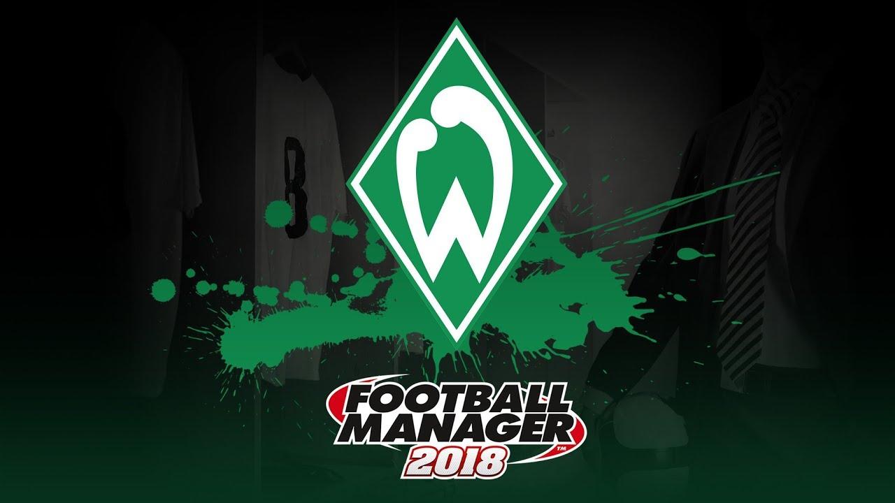 Beliebt Bevorzugt Teams to be - Football Manager 2018 | Werder Bremen | Rebuilding @FS_94