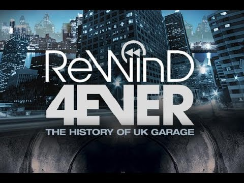 Rewind 4Ever: The History of UK Garage (2013 Documentary) | Boiler Room