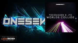 Technikore & JTS - Worlds Collide (Original Mix)