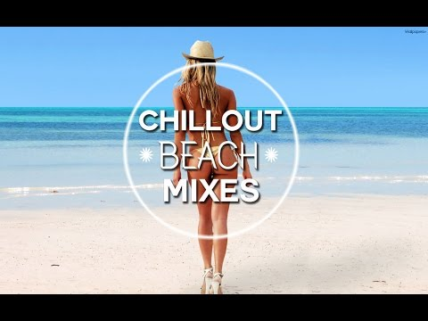 Chillout&Lounge Mixes 2016 HD - Cavendish Beach Chillout Mix 2016