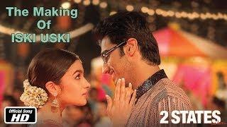 Iski Uski - Making of Song -  Arjun Kapoor & Alia Bhatt