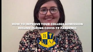 How to Improve Your College Admission Resume during COVID 19 Pandemic