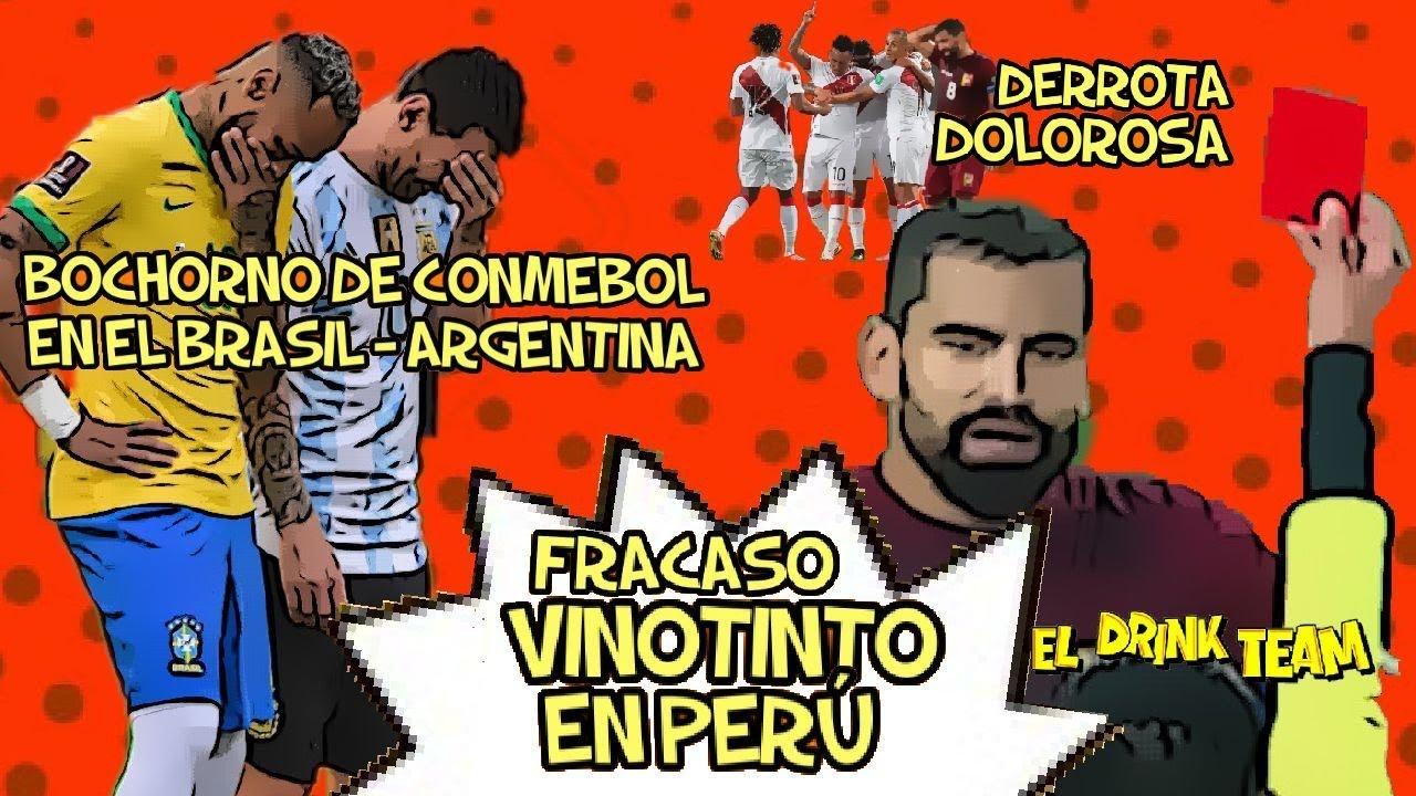 #103 FRACASO VINOTINTO EN PERÚ / VENEZUELA BOTANDO PIEDRA / BOCHORNO EN BRASIL VS ARGENTINA