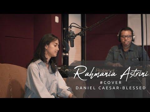 DANIEL CAESAR - BLESSED (RAHMANIA ASTRINI COVER)
