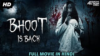 BHOOT IS BACK Hindi Dubbed Full Horror Movie | South Indian Movies In Hindi | Horror Movies In Hindi