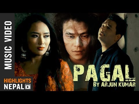 Pagal || New Nepali Pop Song 2018/2074 | Arjun Kumar Ft. Pratik Man Shrestha & Bristi Gurung