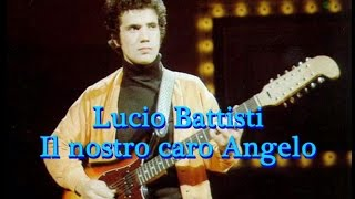 Lucio Battisti  Il nostro caro Angelo (con testi) Lyrics