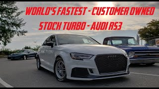 WORLD'S FASTEST - CUSTOMER OWNED - STOCK TURBO AUDI RS3!!!!!!