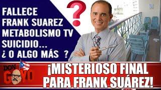 ? ¡Cierran misteriosamente el caso de Frank Suarez (El poder del metabolismo)! ??