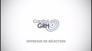 Capital GRH Inc. - Entrevue de sélection