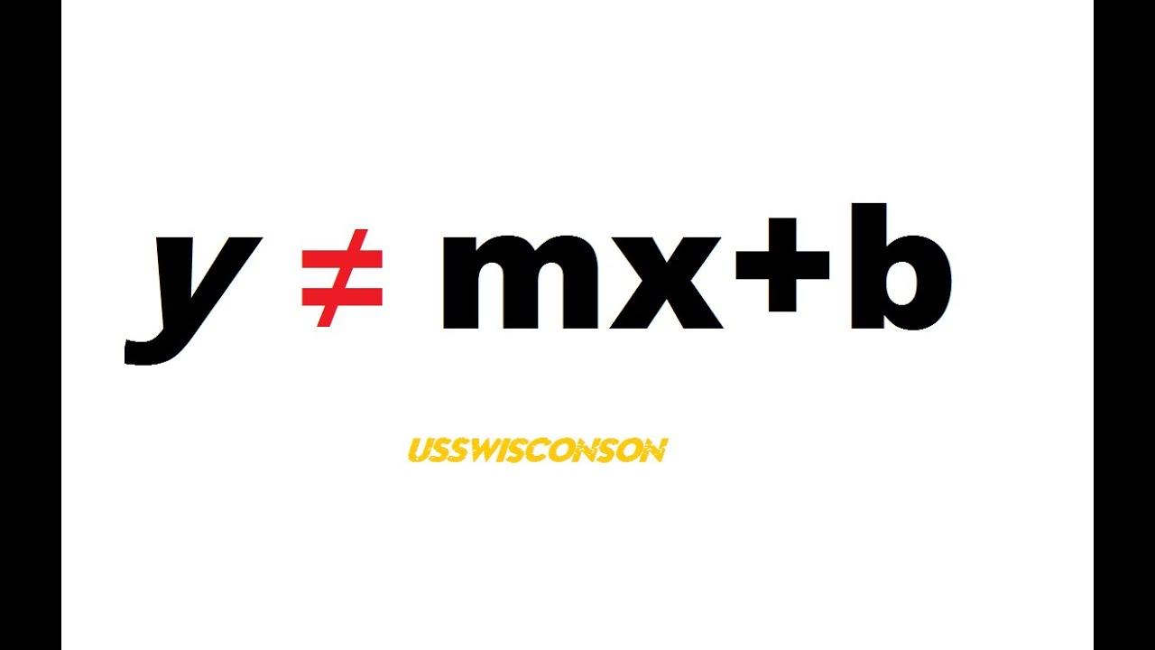 y ≠ mx+b - YouTube