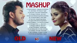... old vs new bollywood mashup song 2020 -new hindi songs 2...
