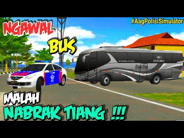 WADAW BISA NGAWAL BUS COY!!!  AAG POLISI SIMULATOR V1.20 - First Gameplay HD