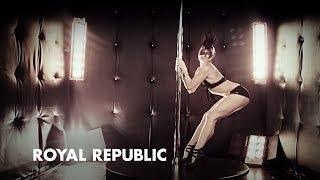 Смотреть клип Royal Republic - Underwear