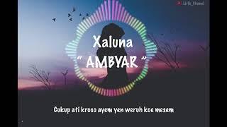 [4.75 MB] xaluna - AMBYAR ( lirik cover )