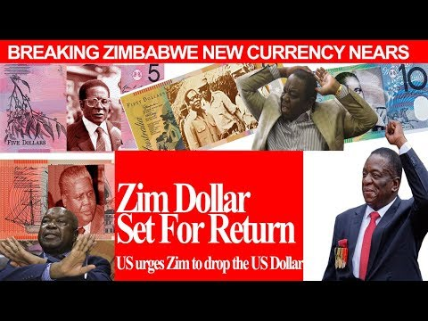 Zim Dollar Set For Return Zimbabwe Urged To Drop Us Latest Breaking News Today
