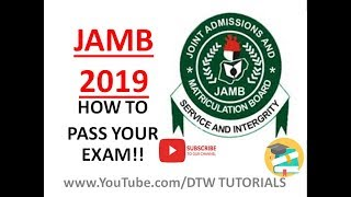 JAMB 2019 - How to Pass Your Exam!