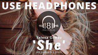 Selena gomez - she (8d audio & lyrics ...