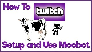how To Setup Moobot For Twitch And Basic Overview - Twitch Tutorial
