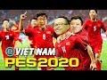 PES 2020 Việt Patch #1: ĐỘI TUYỂN VIỆT NAM TOANG VỚI 3 AE DẼO, ĐẠT, VŨ =))))) Thầy Park buồn lắm !!!
