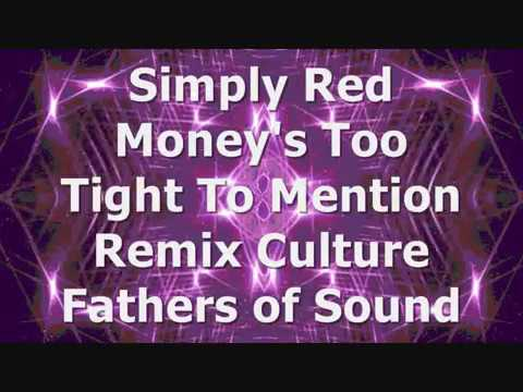 Simply Red - Money's Too Tight To Mention - Remix Culture - Fathers of Sound