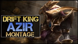 Drift King Azir Montage - Best Azir Plays