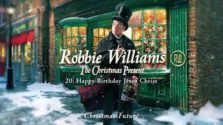 Robbie Williams | Happy Birthday Jesus (Official Audio)