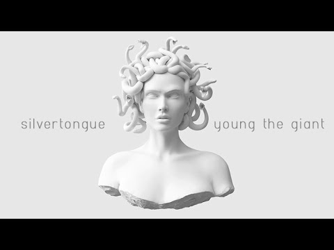 YOUNG THE GIANT - SILVERTONGUE LYRICS