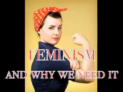 Today's Feminism and its necessity.
