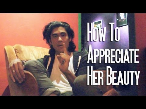 How To Appreciate A Woman's Beauty