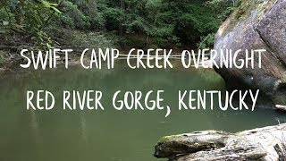 Swift Camp Creek S๐lo Overnight and Gear Testing - Red River Gorge, Kentucky