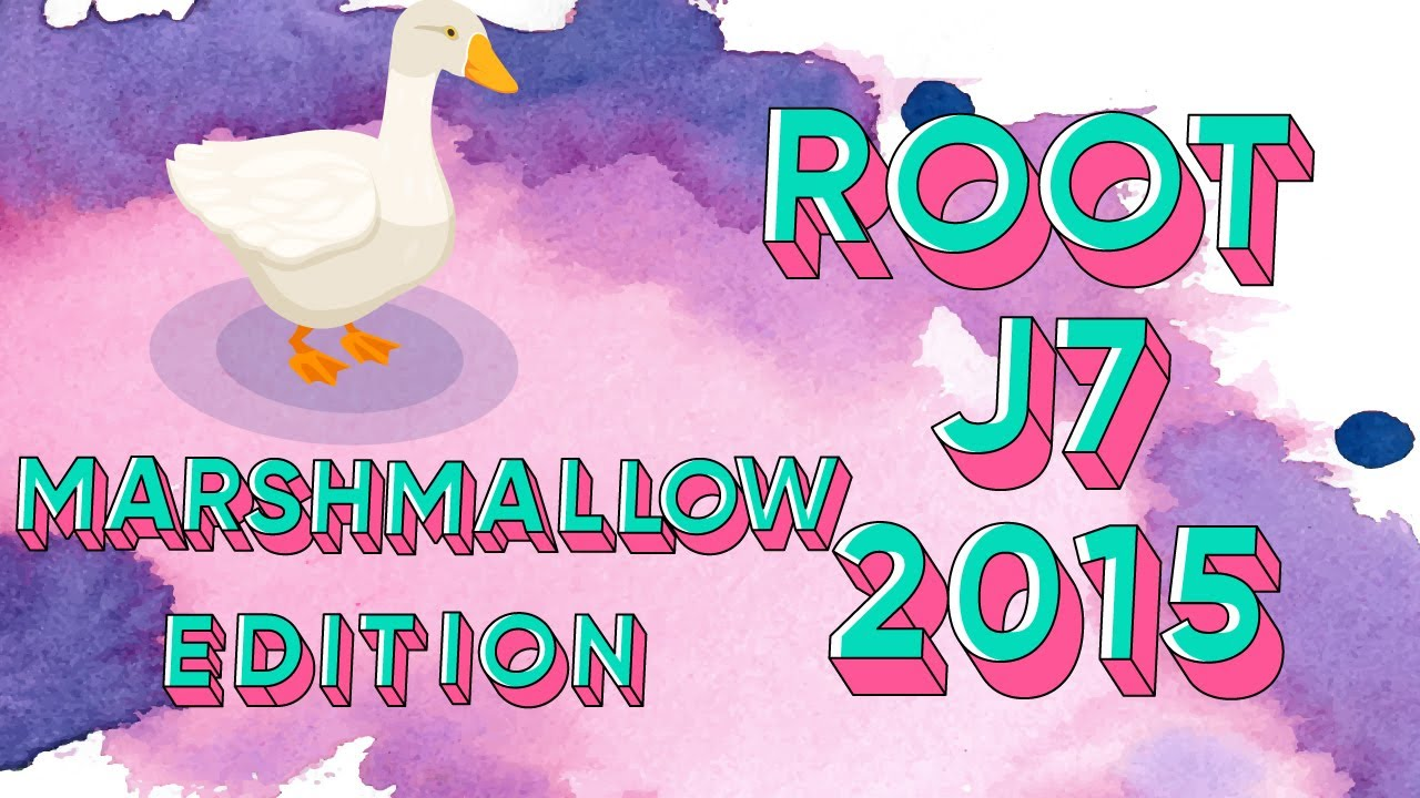Root Galaxy J7 2015 6 0 1 [Marshmallow]