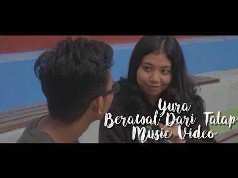 Yura-Berawal Dari Tatap (Music Video)