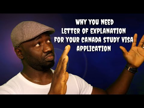 WHY YOU NEED LETTER OF EXPLANATION FOR YOUR CANADA STUDY VISA APPLICATION