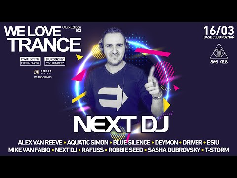 Next DJ - We Love Trance CE 032 With Darren Porter And ReOrder (16/03/2019 - Base Club Poznań)