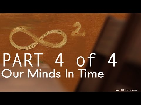 Our Minds In Time  Part 04 of 04
